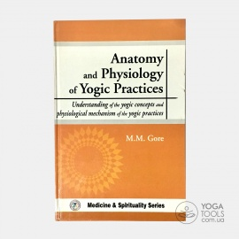 Книга Anatomy and Physiology of Yogic Practices, M.M. Gore